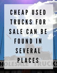 Cheap Used Trucks For Sale Can Be Found In Several Places