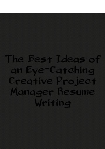 The Best Ideas of An Eye-Catching Creative Project Manager Resume Writing