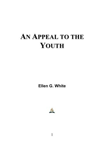 An Appeal to the Youth - Ellen G. White