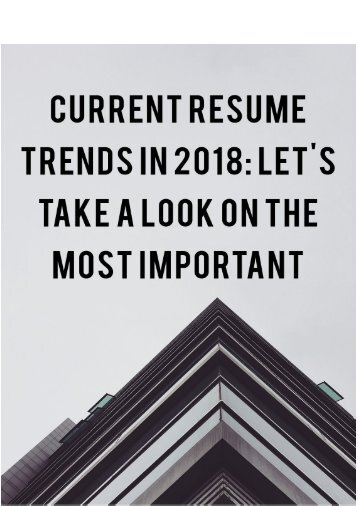 Current Resume Trends in 2018: Let's take a look on the Most Important