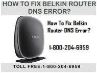 Call 18442003971 To Fix Belkin Router DNS Error