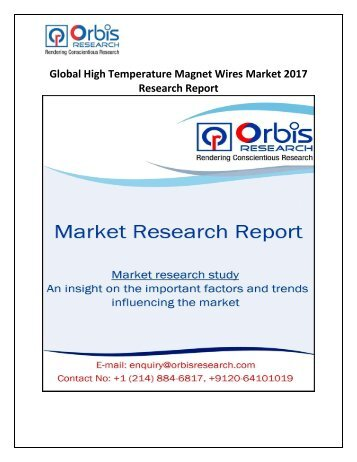 Global High Temperature Magnet Wires Market 2017 Analysis & Forecast Report 2022