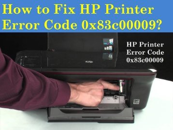 1-800-576-9647 How to Fix HP Printer Error Code 0x83c00009