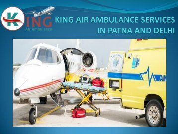 Best and Reliable Air Ambulance Services in Patna and Delhi