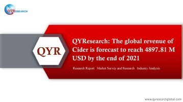 QYResearch: The global revenue of Cider is forecast to reach 4897.81 M USD by the end of 2021