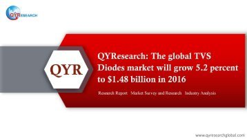 QYResearch: The global TVS Diodes market will grow 5.2 percent to $1.48 billion in 2016