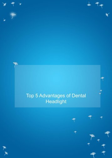 Top 5 Advantages of Dental Headlight