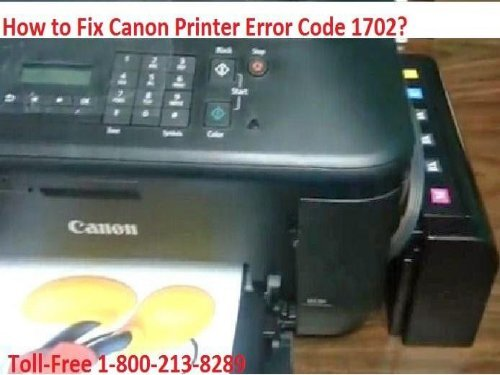 Dial 1-800-213-8289  to Fix Canon Printer Error Code 1702?