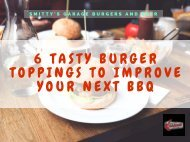 6 TASTY BURGER TOPPINGS TO IMPROVE YOUR NEXT BBQ-