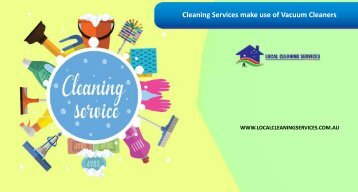 Cleaning Services make use of Vacuum Cleaners