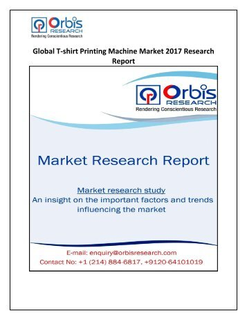 Global T-shirt Printing Machine Industry 2017 In-depth Market Analysis & Recent Developments, Share, Revenue & Forecast 2022