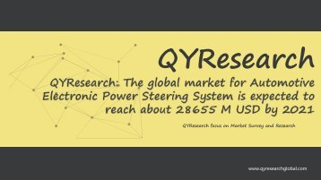 QYResearch: The global market for Automotive Electronic Power Steering System is expected to reach about 28655 M USD by 2021