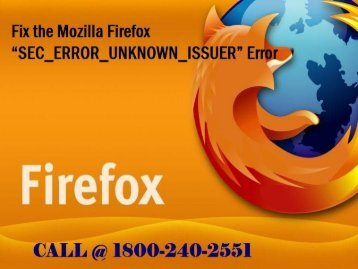 "18002402551 Fix the Mozilla Firefox ""SEC_ERROR_UNKNOWN_ISSUER"" Error"