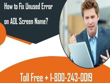 How to Fix Unused Error On AOL Screen Name? 1-800-243-0019