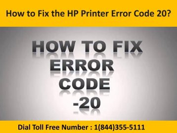 Dial 1(844)355-5111 How to Fix the HP Printer Error Code 20 ?