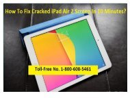 1-800-608-5461 How to Fix Cracked iPad Air 2 Screen?