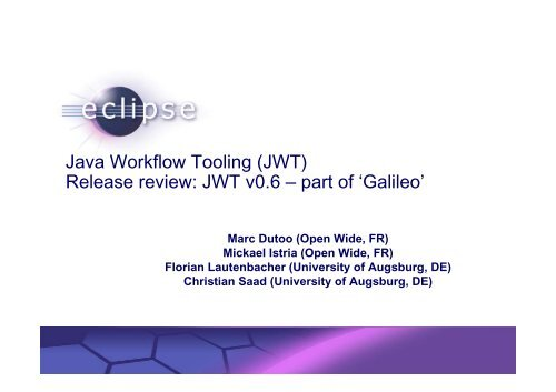 Java Workflow Tooling (JWT) Release review: JWT v0.6 ... - Eclipse