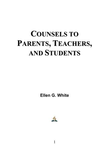 Counsels to Parents, Teachers, and Students - Ellen G. White