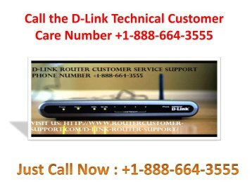 Call the D-Link tech support number +1-888-664-3555