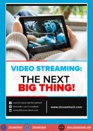 Video Streaming - The Next Big Thing _ StreamHash