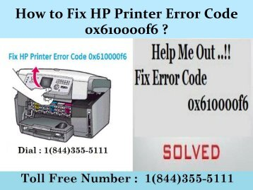 1(844)355-5111 How to Fix HP Printer Error Code 0x610000f6