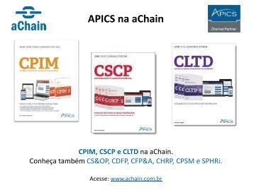 CPIM, CSCP e CLTD na aChain. Acesse: www.achain.com.br