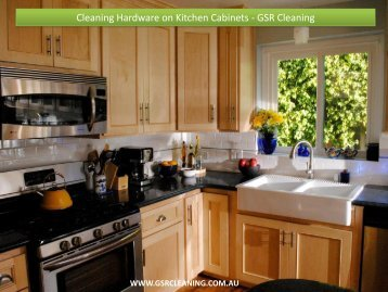 Cleaning Hardware on Kitchen Cabinets - GSR Cleaning