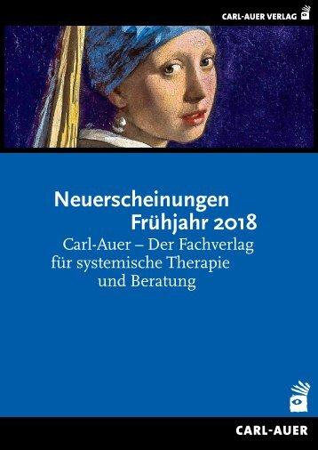 Neuerscheinungen Frühjahr 2018 – Carl-Auer, der Fachverlag für systemische Therapie und Beratung