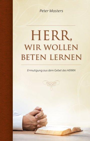 Herr wir wollen beten lernen – Peter Masters