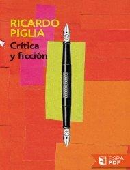 Critica y ficcion - Ricardo Piglia