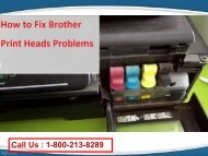 How to Fix Brother Print Heads Problems?1-800-213-8289
