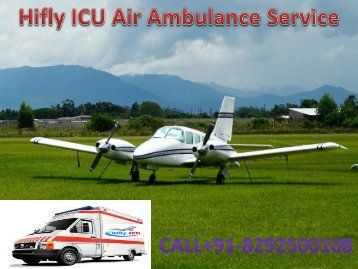 Low Cost Charter Air Ambulance Services from Delhi-Hifly ICU Air Ambulance
