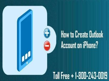 How to Create Outlook Account on iPhone? 1-800-243-0019 for help