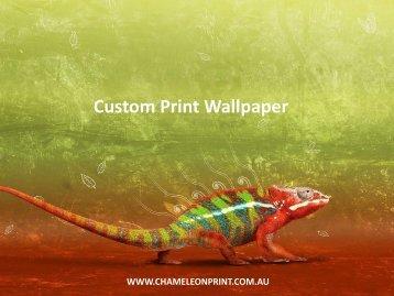 Custom Print Wallpaper. - Chameleon Print Group