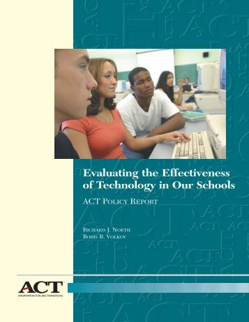 Evaluating the Effectiveness of Technology in Our Schools - ACT