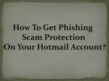 How To Get Phishing Scam Protection On Your Hotmail Account?