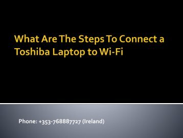 What Are The Steps To Connect a Toshiba Laptop to Wi-Fi