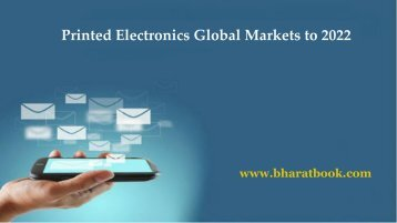 Printed Electronics Global Markets to 2022