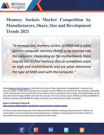 Memory Sockets Market Segmentation with Production, Share, Size, Trend and Forecast Report to 2021