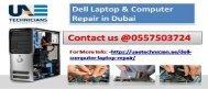 Call us @ 0557503724 for Dell Computer & Laptop Repair in Dubai