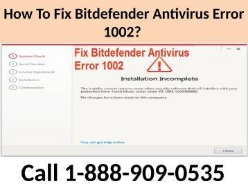 How to fix Bitdefender Error Code 1002 Call 1-888-909-0535