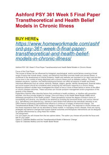 Ashford PSY 361 Week 5 Final Paper Transtheoretical and Health Belief Models in Chronic Illness
