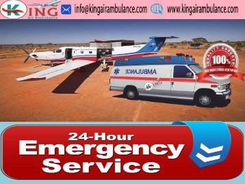 King Air Ambulance ICU Facility with Best Doctors Service at Low Fare.