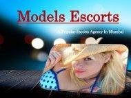 Mumbai Escorts Service For Intimate Pleasure,Call Now - 8828169727