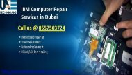 Need to help for IBM Computer Repair Services in Dubai Call us @ 0557503724