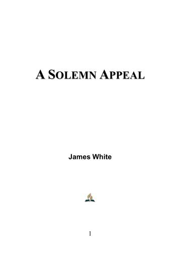 A Solemn Appeal - James White