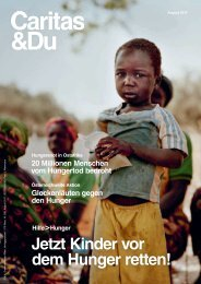 Hungersnot Ostafrika: Jetzt Kinder vor dem Hunger retten - Caritas & Du, August 2017