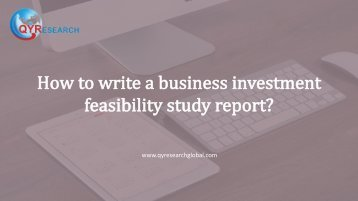 How to write a business investment feasibility study report?