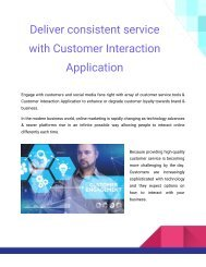Deliver consistent service with Customer Interaction Application