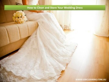 How to Clean and Store Your Wedding Dress